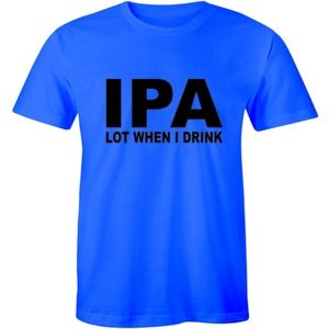 IPA I Pee A Lot When I Drink Beer Drinking T-shirt
